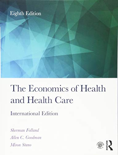 Compare Textbook Prices for The Economics of Health and Health Care 8 Edition ISBN 9781138208056 by Folland, Sherman,Goodman, Allen Charles,Stano, Miron
