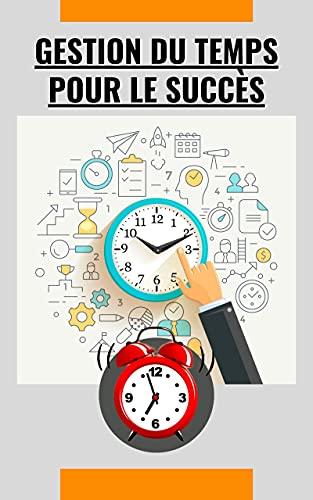 Couverture du livre Gestion du temps pour le succès