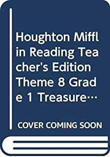 Houghton Mifflin Reading Teacher's Edition, Theme 8 Grade 1 Treasures, Our Earth