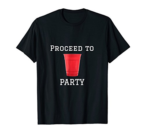 Proceed to Party Red Solo Cup Party Drinking Song Tshirt