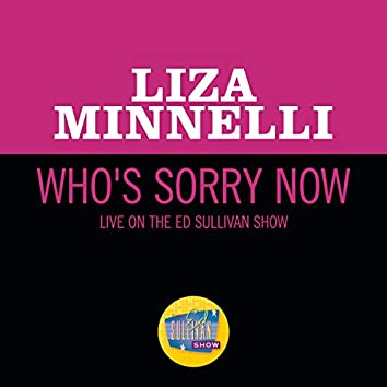 Who's Sorry Now (Live On The Ed Sullivan Show, October 31, 1965)