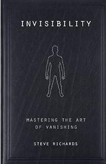 Invisibility: Mastering the Art of Vanishing