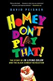 Homey Don't Play That!: The Story of In Living Color and the Black Comedy Revolution - David Peisner