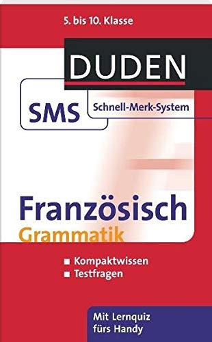 Französisch Grammatik: 5. bis 10. Klasse (Duden SMS - Schnell-Merk-System)