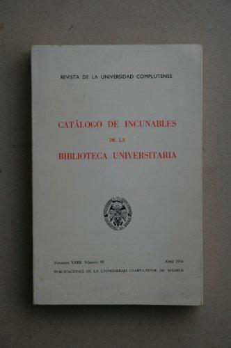 Cantó Bellod, Josefina - Catálogo De Incunables De La Biblioteca Universitaria / Con La Colaboración De Josefina Cantó Bellod, Aurora Huarte Salves