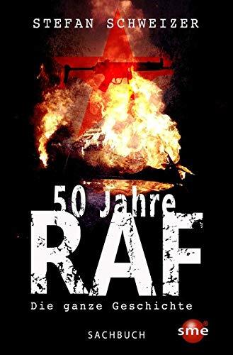 50 Jahre RAF: Die ganze Geschichte