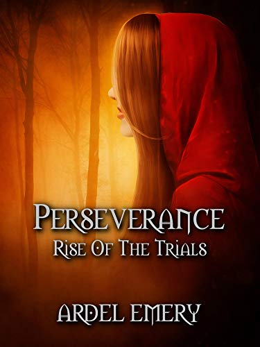 Perseverance: Rise Of The Trials by [Ardel Emery]