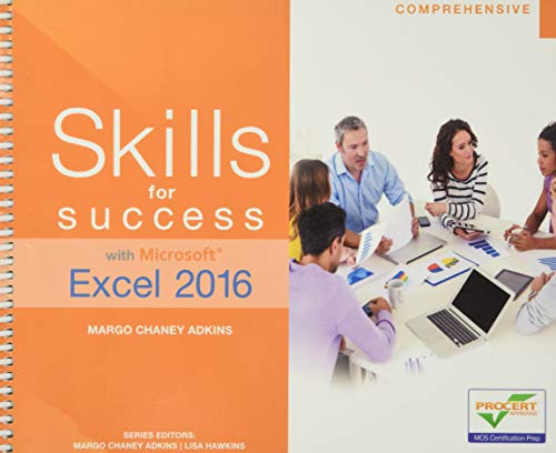 Compare Textbook Prices for Skills for Success with Microsoft Excel 2016 Comprehensive Skills for Success for Office 2016 Series 1 Edition ISBN 9780134479507 by Adkins, Margo,Hawkins, Lisa