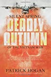 Silent Spring - Deadly Autumn of the Vietnam War: Second Edition