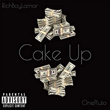 Cake Up (feat. OnePluto)
