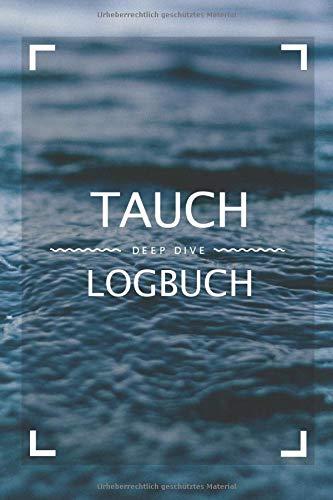 Deep Dive - Tauch Logbuch: Dive Log für 100 Tauchgänge   110 Seiten   Taschenbuch Format