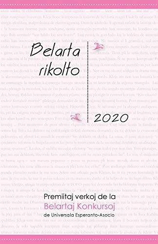 Belarta Rikolto 2020. Premiitaj Verkoj de la Belartaj Konkursoj de Universala Esperanto-Asocio (Esperanto Edition) (Paperback)