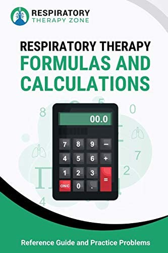 Respiratory Therapy Formulas and Calculations Reference Guide and Practice Problems product image