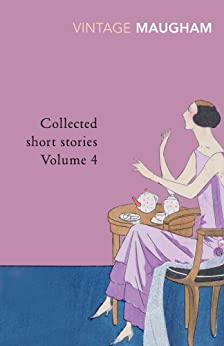 Collected Short Stories Volume 4 (Maugham Short Stories) by [W. Somerset Maugham]