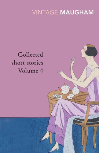 Collected short stories. Volume 4: W. S. Maugham