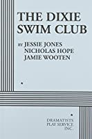 The Dixie Swim Club (Acting Edition for Theater Productions)