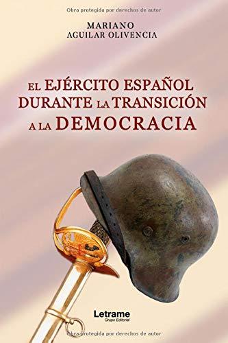 El ejército español durante la transición a la democracia: 01 (Historia)