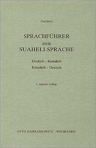 Sprachführer der Suaheli-Sprache: Deutsch-Kisuaheli /Kisuaheli-Deutsch