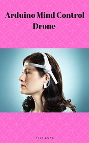 Arduino Mind Control Drone (English Edition)