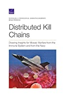 Distributed Kill Chains: Drawing Insights for Mosaic Warfare from the Immune System and from the Navy