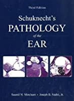 Schuknect's Pathology of the Ear