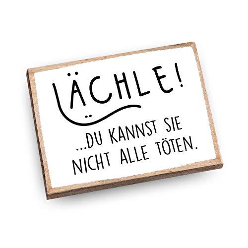 wood and color - Kühlschrankmagnet mit Spruch   Handmade aus Buchenholz als tolle Geschenkidee   (Lächle!. Du Kannst sie Nicht alle töten)