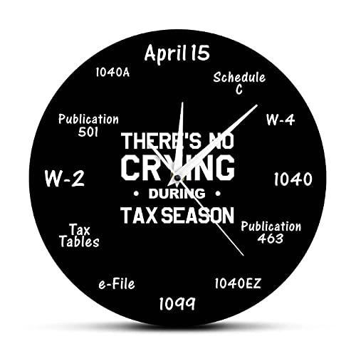 JKLMZYT Contador de impuestos Divertido No Hay llanto Durante la Temporada de impuestos Reloj de Pared Contabilidad Reloj Decorativo para el hogar Regalo para el Contable de impuestos-30X30cm