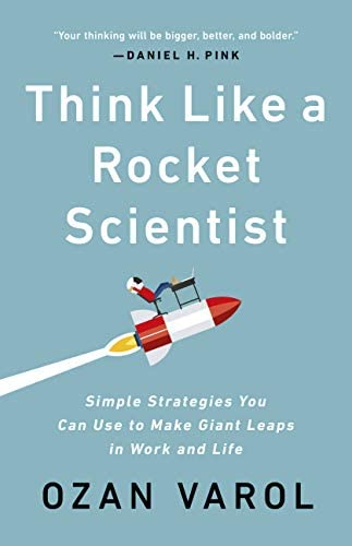Think Like a Rocket Scientist Simple Strategies You Can Use to Make Giant Leaps in Work and product image