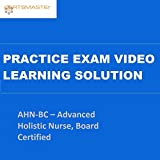 CERTSMASTEr AHN-BC – Advanced Holistic Nurse, Board Certified Practice Exam Video Learning Solutions