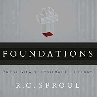 Foundations                   By:                                                                                                                                 R. C. Sproul                               Narrated by:                                                                                                                                 R. C. Sproul                      Length: 23 hrs and 2 mins     56 ratings     Overall 4.8
