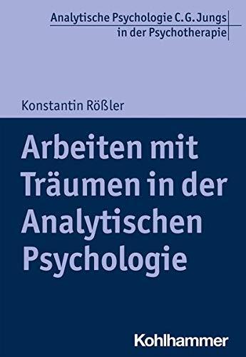 Arbeiten Mit Traumen in Der Analytischen Psychologie (Analytische Psychologie C. G. Jungs in Der Psy