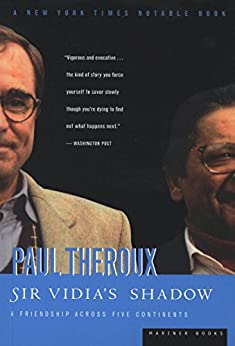 Sir Vidia's Shadow: A Friendship Across Five Continents by [Paul Theroux]