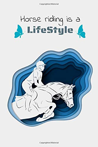 Horse riding is a lifestyle: Horse Lover's Journal, Diary, Notebook Superior, Sophisticated, Stylish, Classy Chic Royal Equine Cover & Deluxe ... Horse Journal, Diary & Notebook Series