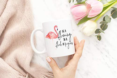 DKISEE Taza de té con texto en inglés «Be A Flamingo in a Flock of Pigeons»