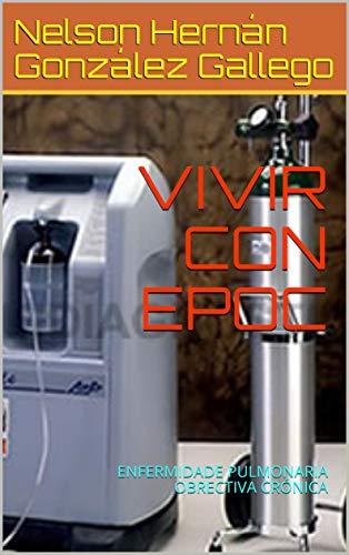 VIVIR CON EPOC: ENFERMIDADE PULMONARIA OBRECTIVA CRÓNICA (Galician Edition)