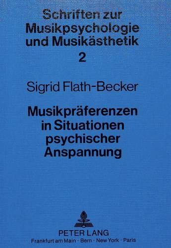 Musikpräferenzen in Situationen psychischer Anspannung (Schriften zur Musikpsychologie und Musikästhetik, Band 2)