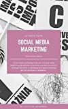 Social Media Marketing - A Guide for all your questions (English Edition)