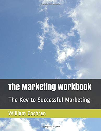 The Marketing Workbook: The Key to Successful Marketing for Small Businesses and Nonprofit Organizations (1st and best)