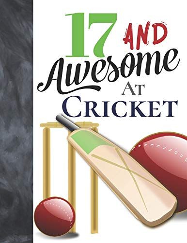 17 And Awesome At Cricket: Bat And Ball College Ruled Composition Writing School Notebook To Take Teachers Notes - Gift For Cricket Players