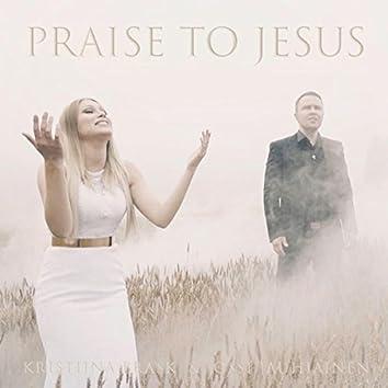 Praise to Jesus