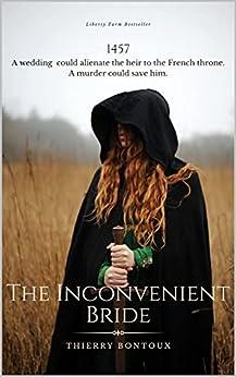 The Inconvenient Bride by [Thierry Bontoux]