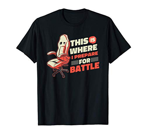 This is where I prepare for Battle - Gamer Chair Funny Gamin T-Shirt