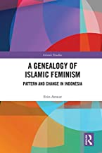 A Genealogy of Islamic Feminism: Pattern and Change in Indonesia (Routledge Islamic Studies Series)