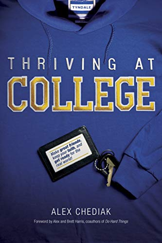 Thriving at College: Make Great Friends, Keep Your Faith, and Get Ready for the Real World! (English Edition)
