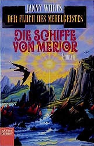 Die Schiffe von Merior. Der Fluch des Nebelgeistes, Bd. 3 (Fantasy. Bastei Lübbe Taschenbücher)