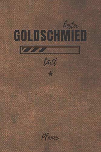 bester Goldschmied lädt Planer: inkl. Kalender 2020/2021 für die Ausbildung o. Weiterbildung | Perfekt für Männer, die Gold schmieden | Ausbildungsbeginn Geschenk