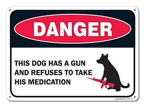 Bit LINA The Dog Has a Gun and Refuses to Take His Medication Retro Tin Signs Metal Vintage Signs Auto Motorcycle Gasoline Garage Home Wall Decoration Metal Plaques12 X 8 Inch