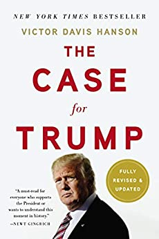 The Case for Trump by [Victor Davis Hanson]