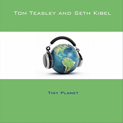 Tom Teasley & Seth Kibel