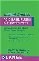 Lange Instant Access: Acid-Base, Fluids, And Electrolytes
